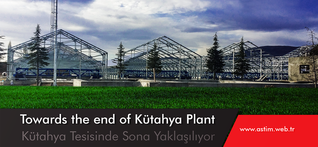 Towards the end of Kütahya Plant